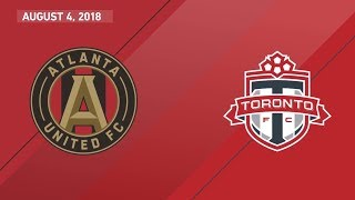 HIGHLIGHTS: Atlanta United FC vs. Toronto FC | August 4, 2018