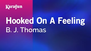 Karaoke Hooked On A Feeling - B. J. Thomas *