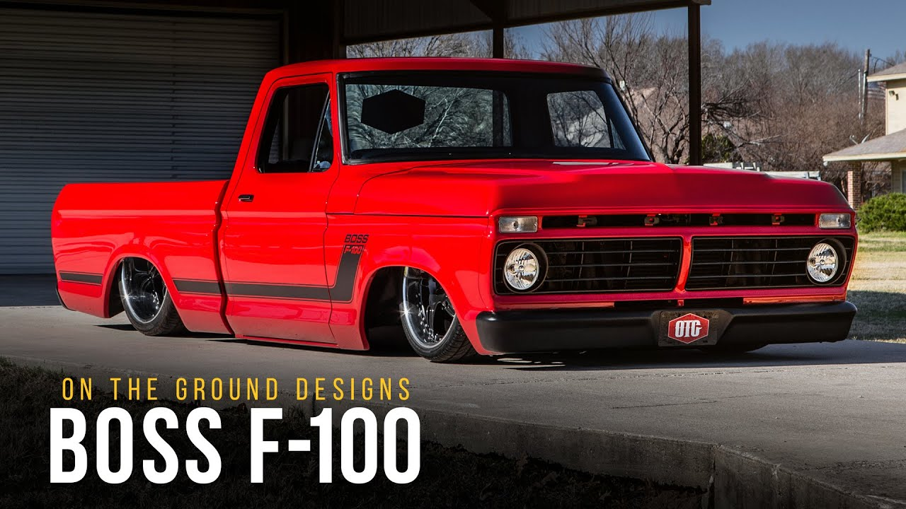 Boss F 100 On The Ground Designs Youtube 1970 Ford Truck Lowered