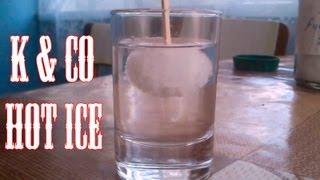 горячий лед (мгновенная кристаллизация)  Hot ice (instant crystallization)