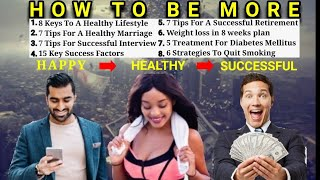 How to be more happy, healthy and successful (2019)