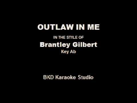 Outlaw In Me (In the Style of Brantley Gilbert) (Karaoke with Lyrics)