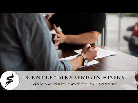 "The ""Gentle Man"" Origin Story"