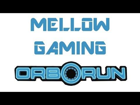 Orborun - Mellow Gaming |