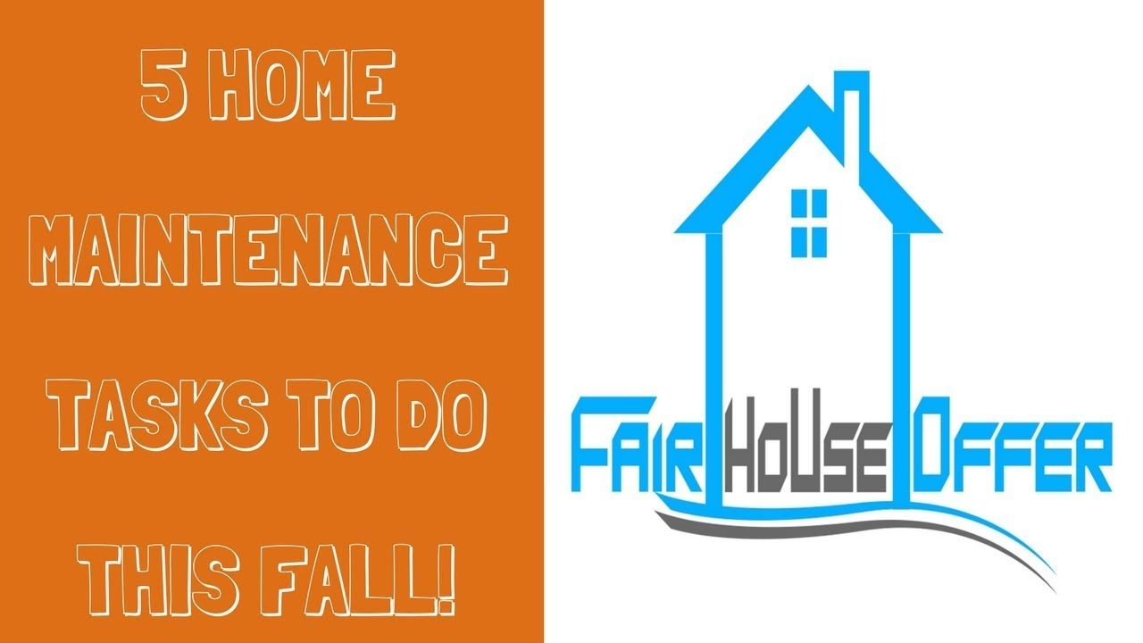 5 Home Maintenance Tasks to do this Fall - Fair House Offer