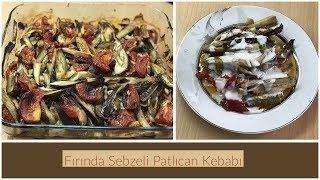 Fırında Sebzeli Patlıcan Kebabı (Yaz Yemekleri) - Naciye Kesici - Yemek Tarifleri