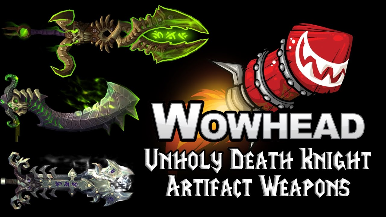 Unholy Death Knight Artifact Weapons Apocalypse Youtube