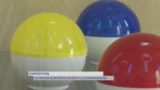Exposition : Le design européen investit la Commanderie
