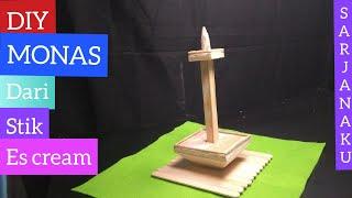 Diy cara buat miniatur monas monumen nasional dari stik es krim kerajinan tangan