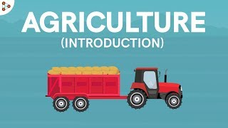 Introduction to Agriculture | Crop Production and Management | Don't Memorise