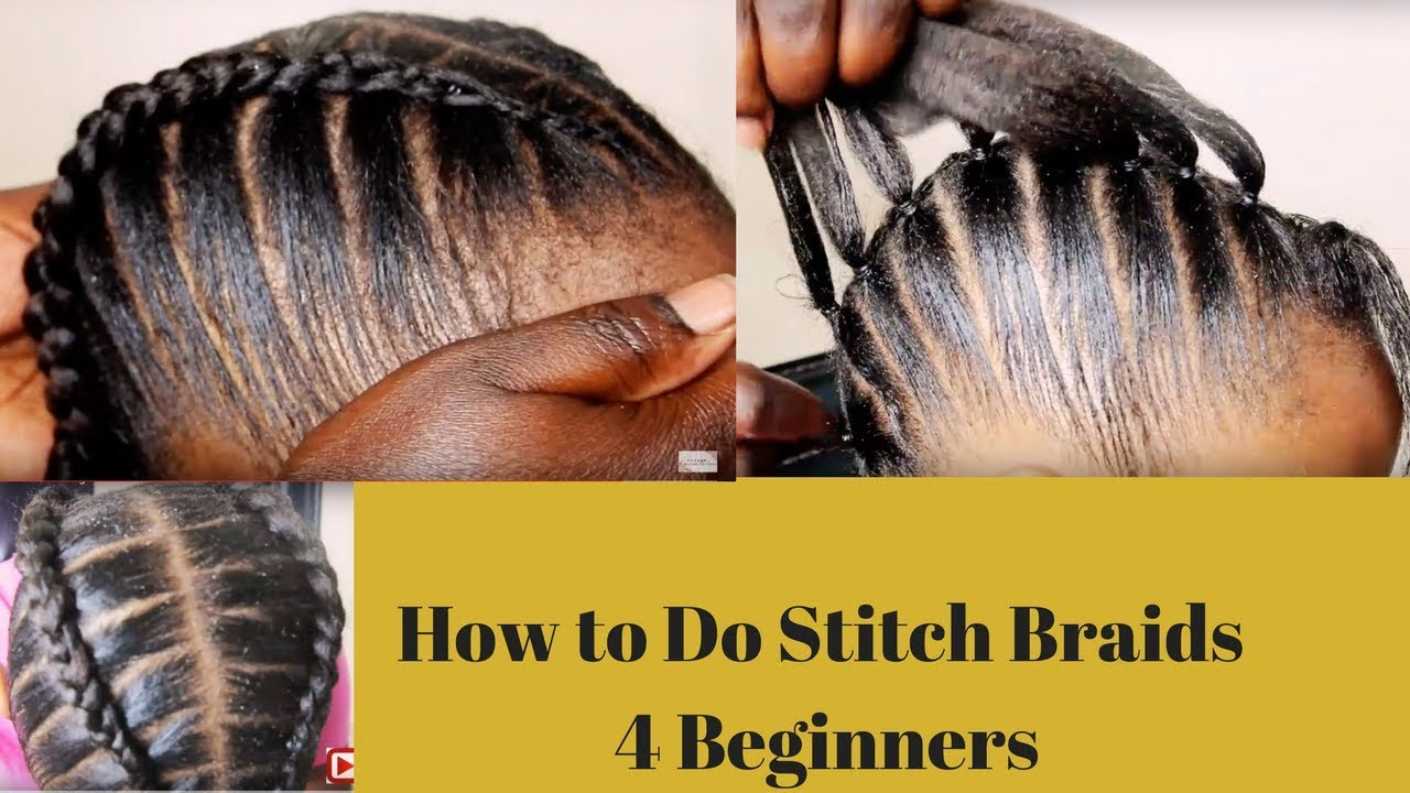How To Do Stitch Braids 4 Beginners Youtube