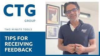 Two Minute Tools by CTG Group   4 tips for receiving feedback   Brad Solomon