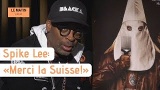 Spike Lee: «Merci la Suisse!»