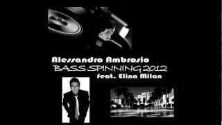 Alessandro Ambrosio feat. Elina Milan - Bass Spinning 2012 (Original mix)