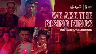 Budweiser X World Cup™- We Are The Rising Kings   Rhymastic x Touliver   Official MV thumbnail