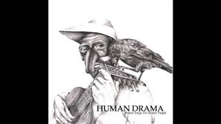 Human Drama -  I Just Cannot Care
