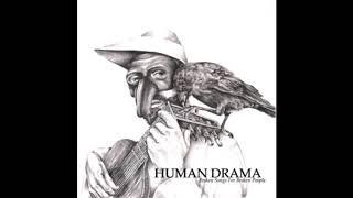 Human Drama -  I Just Cannot Care