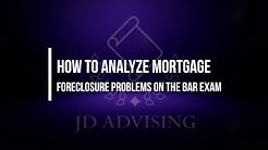 How to Analyze Mortgage Foreclosure Problems on the Bar Exam