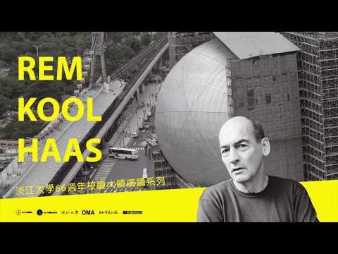 Rem Koolhaas - Current Preoccupations( 當下之務 )- Lecture