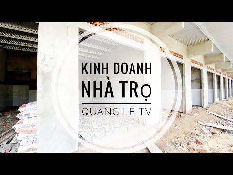 ĐẦU TƯ KINH DOANH NHÀ TRỌ | Quang Lê TV