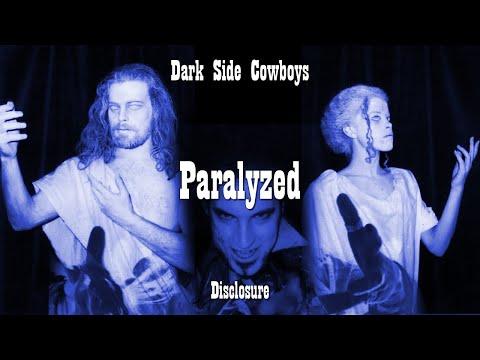 Dark Side Cowboys - Disclosure - Paralyzed