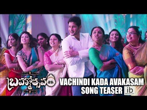 Vachindi Kada Avakasam Song Teaser - Brahmotsavam - Idlebrain.com
