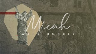 Humility to Listen (Micah Ch. 1-2)