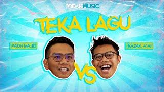 TEKA LAGU  | RAZAK A'AI VS FADH MAJID | GAME | TODAK MUSIC