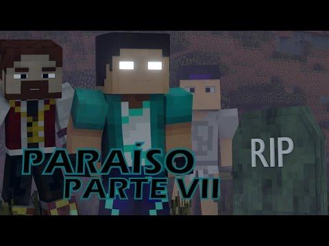 Paraíso PARTE VII - O FILME (Compilação)