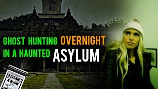 24 HOURS IN A HAUNTED ASYLUM WITH GHOSTS! I'm shook 👻