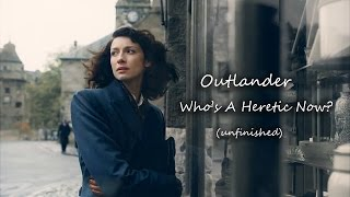 Outlander || Who's A Heretic Now? (unfinished)