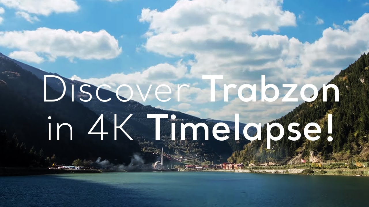 Go Turkey - Discover Trabzon in 4K Timelapse!