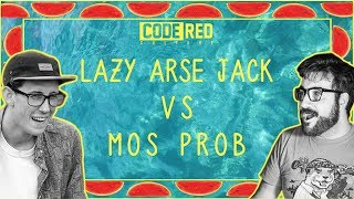 Code Red | LAZY ARSE JACK VS MOS PROB | Rap Battle