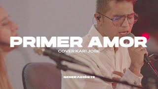 Generación 12 - Primer Amor (First Love / Embers) Kari Jobe | Cover En Español | Musica Cristiana