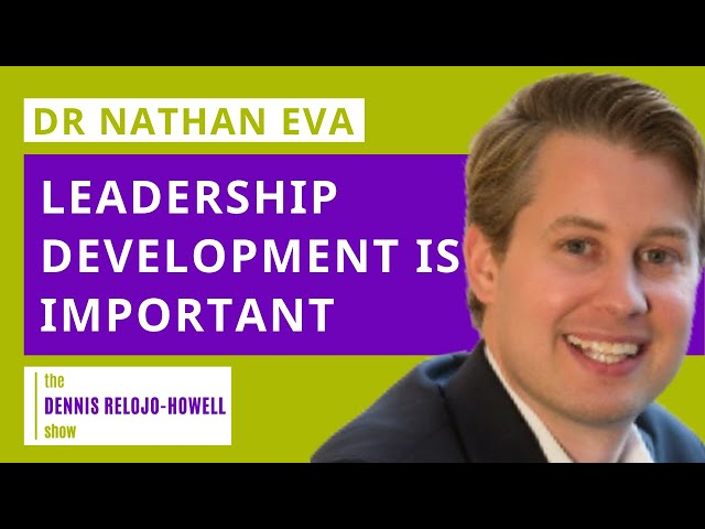 Dr Nathan Eva: Leadership Development Is Important
