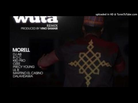 MORELL-AN-KAWO-WUTA-REMIX-ft-BOC-Madaki-DJ-Abba-Kiid-Pro-Precy-Young-Ozee-Lil-B-Martino-Elcasino-Dal