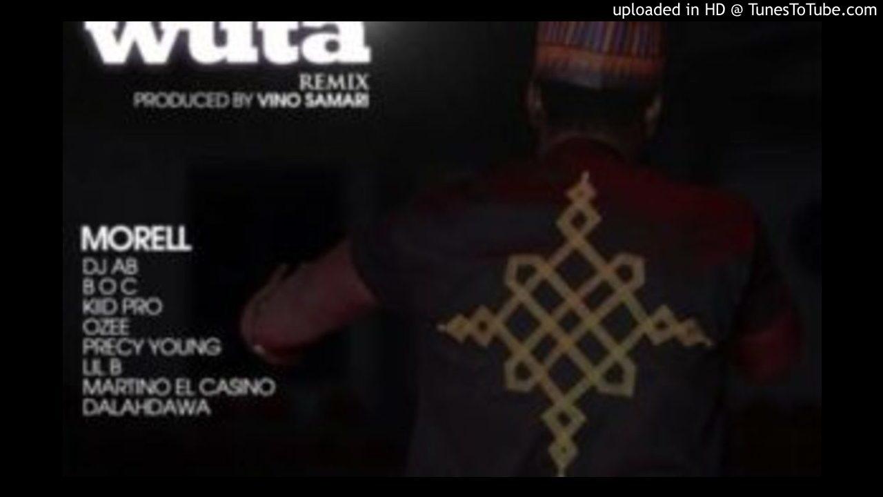 Download MORELL-AN-KAWO-WUTA-REMIX-ft-BOC-Madaki-DJ-Abba-Kiid-Pro-Precy-Young-Ozee-Lil-B-Martino-Elcasino-Dal