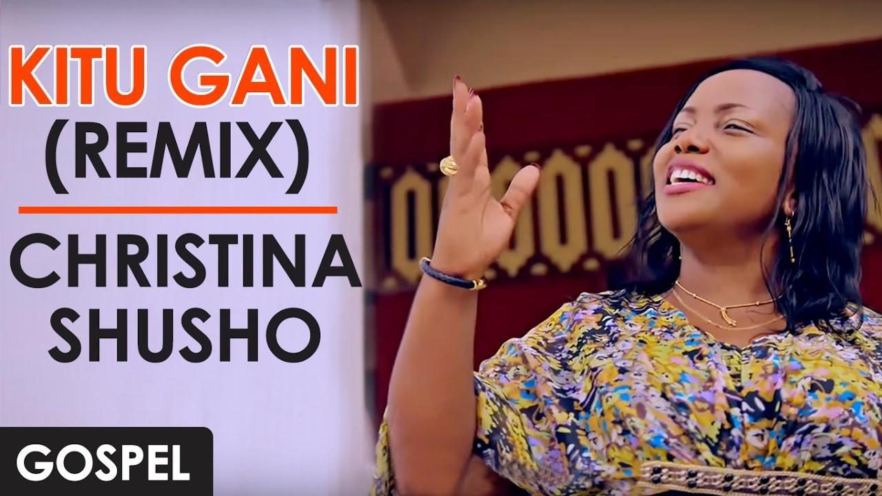 Christina Shusho: Kitu Gani (Remix) | Tanzania - African Gospel Music Swahili | English Subtitle