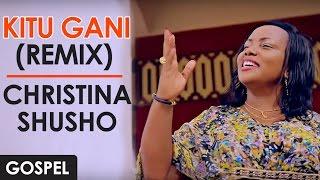 Baixar Christina Shusho: Kitu Gani (Remix) | Tanzania - African Gospel Music Swahili | English Subtitle