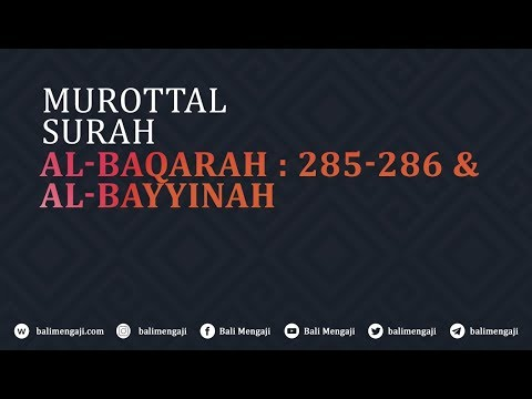 Murottal Surah Al-Baqarah, Ayat: 285-286 & Surah Al-Bayyinah