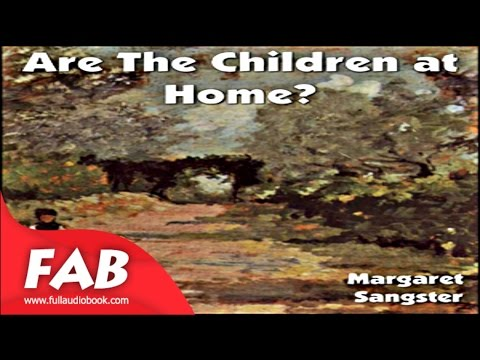 Are The Children at Home Full Audiobook by Margaret Elizabeth SANGSTER by Children