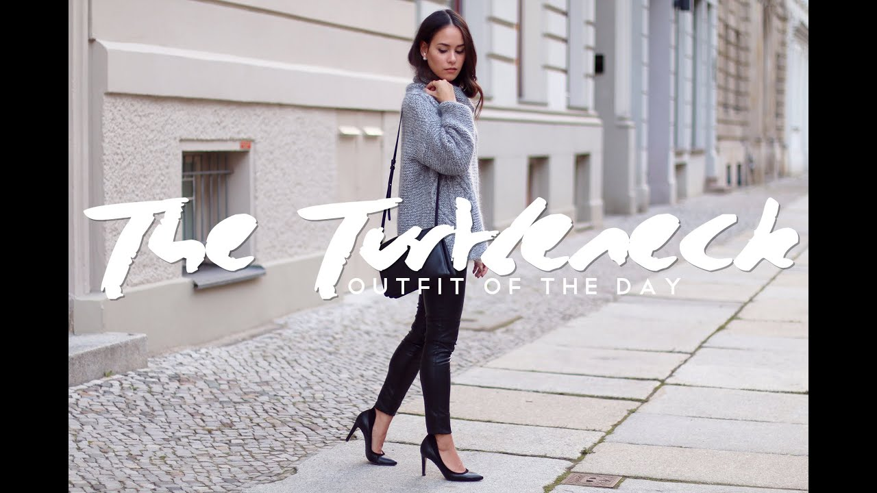 d5a8f922ca6a OOTD - Outfit of the Day - The Turtleneck - YouTube