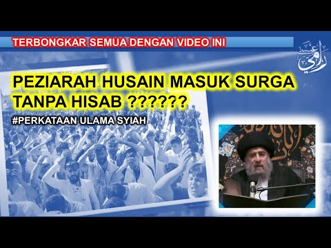 Syiah Berkata #21 - Ngawuuur - Peziarah Husain Masuk Surga Tanpa Hisab