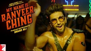 My Name Is Ranveer Ching - Full Song