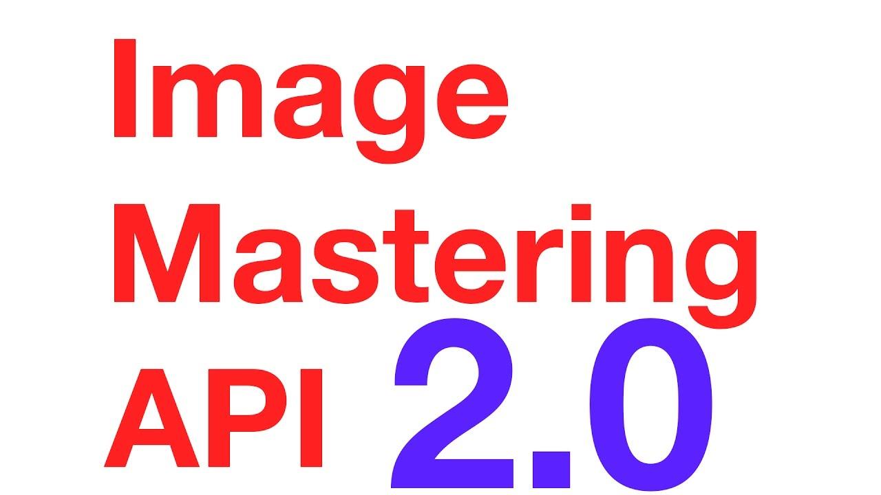 image mastering api v2.0 imapiv2.0