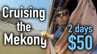 The 2 Day $50 Mekong River Laos Cruise - Chiang Rai to Luang Prabang Slow Boat