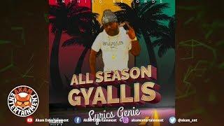 Lyrics Genie - All Season Gyallis [One More Riddim] May 2019