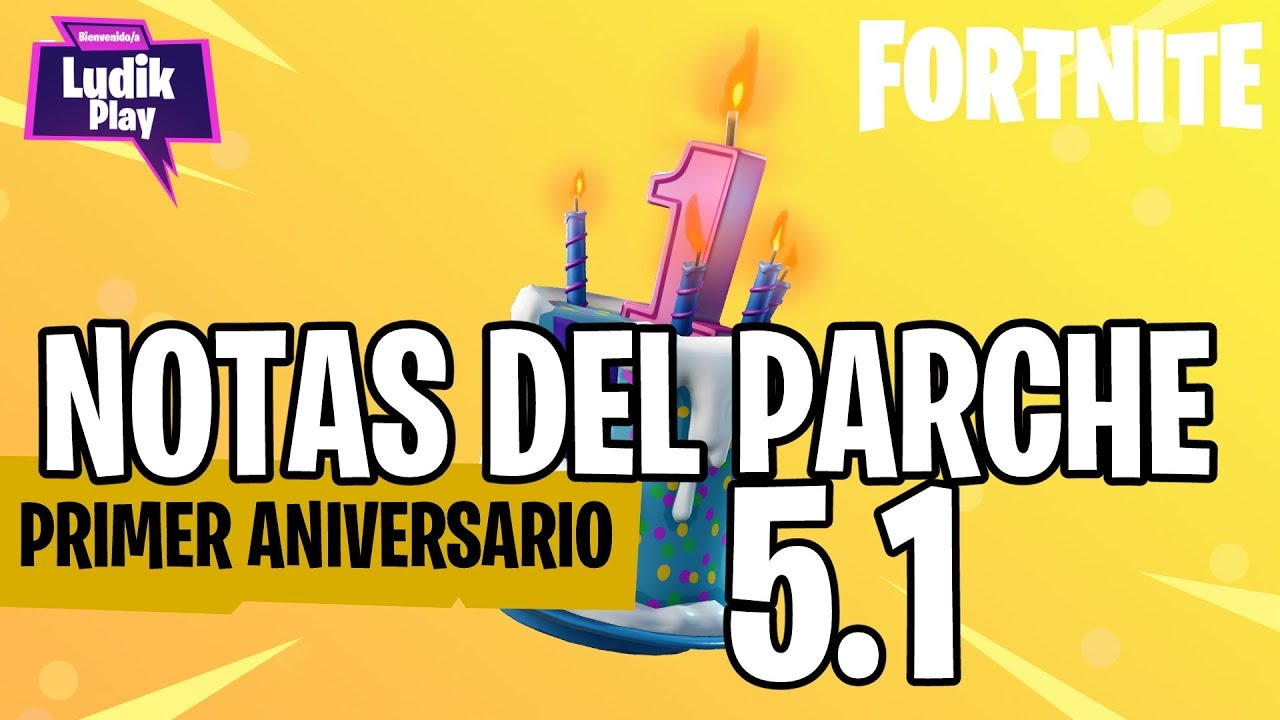 NOTAS DEL PARCHE 5.1 PRIMER ANIVERSARIO   FORTNITE SALVAR EL MUNDO   NOTICIAS ESPAÑOL