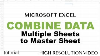 Excel - Combine Data from Multiple Worksheets (Tabs) into One Master Tab Tutorial thumbnail