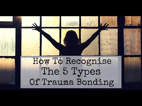 How To Recognise The 5 Types of Trauma Bonding